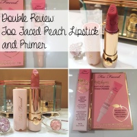 Double Review: Too Faced Peach Kiss Moisture Matte Long Wear Lipstick and Primed & Peachy Matte Perfecting Primer