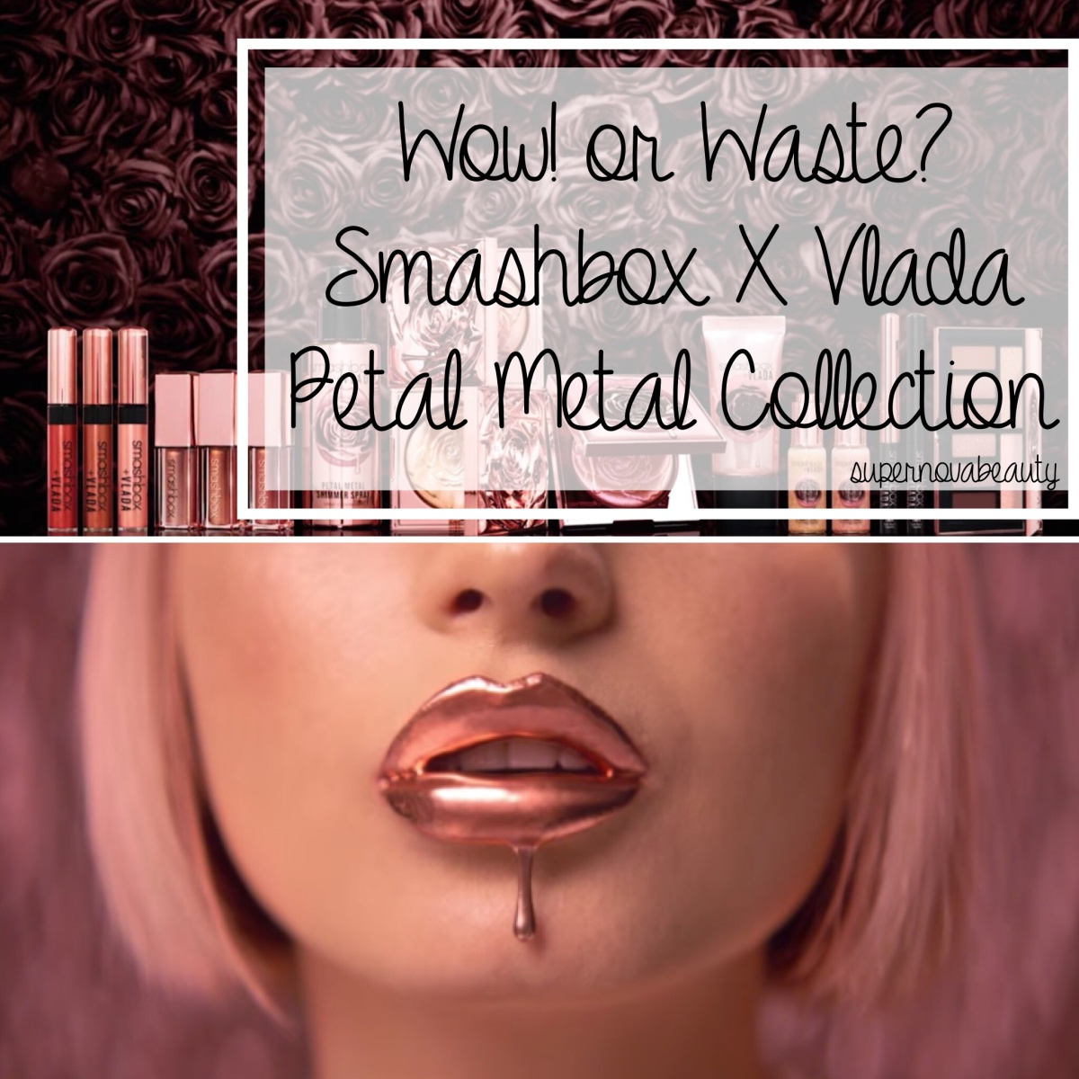 Wow! or Waste? Smashbox X Vlada Petal Metal Collection