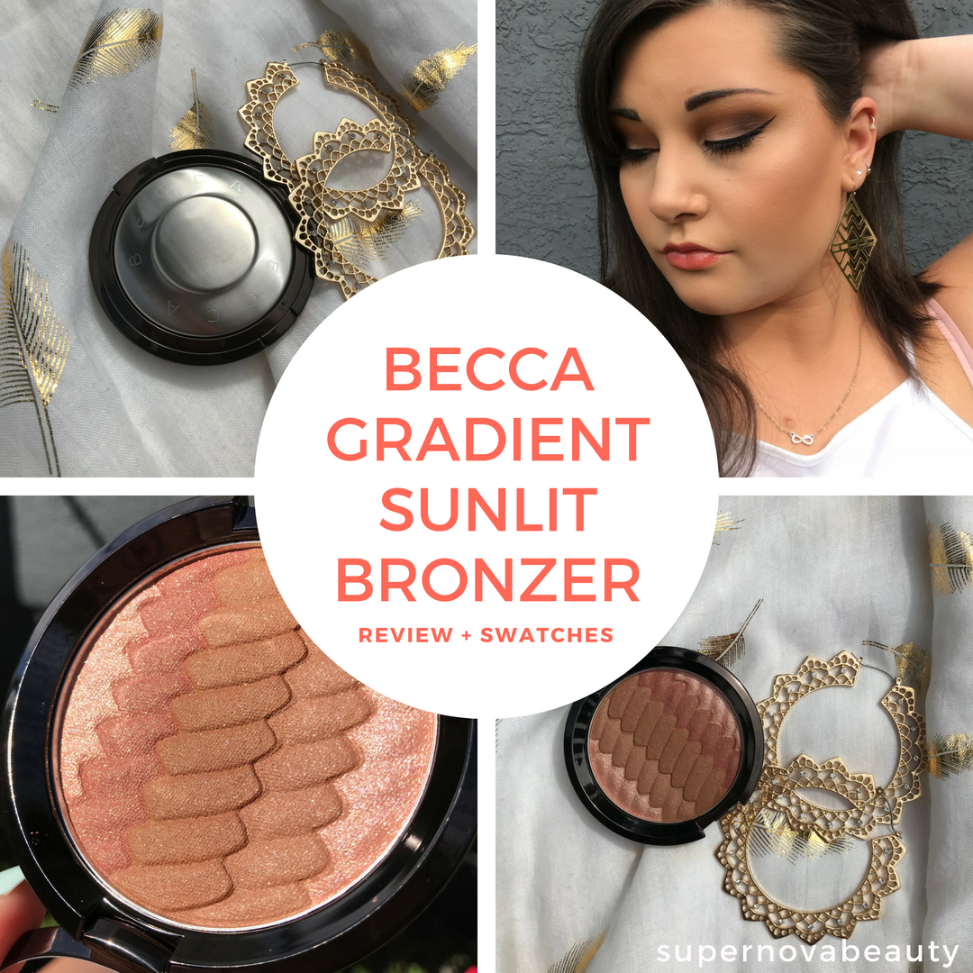 Becca Gradient Sunlit Bronzer Review Swatches Supernovabeauty