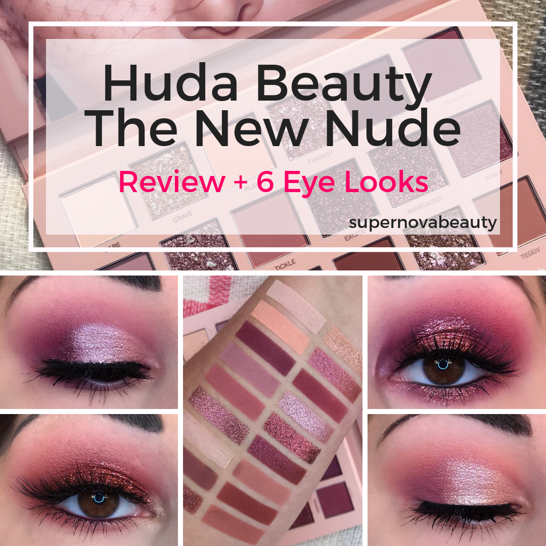 Huda Beauty The New Nude Eyeshadow Palette   Review, Swatches and 6 Eye  Looks – SUPERNOVABEAUTY