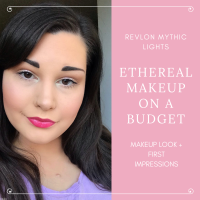 Ethereal Makeup on a Budget | Revlon Mythic Lights Makeup Look + Product First Impressions