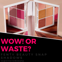 Wow! or Waste? Fenty Beauty Snap Shadows Eyeshadow Palettes