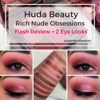 Huda Beauty Rich Nude Obsessions| Flash Review + 2 Eye Looks