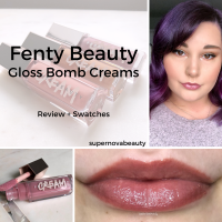 Fenty Beauty Gloss Bomb Creams | Review + Swatches