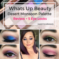 Whats Up Beauty Desert Monsoon Palette | Review + 5 Looks